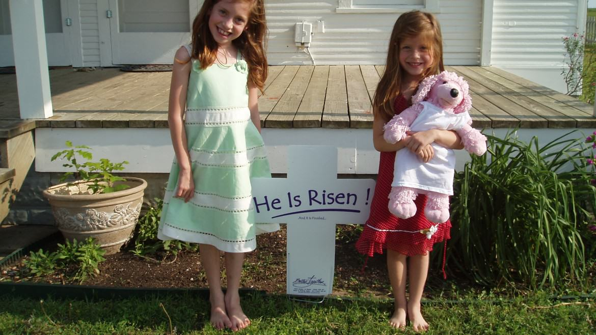 Teach your children- He is Risen!